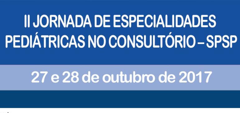 II Jornada de Especialidades Pediátricas no Consultório – SPSP
