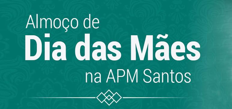 Almoço de Dia das Mães na APM Santos